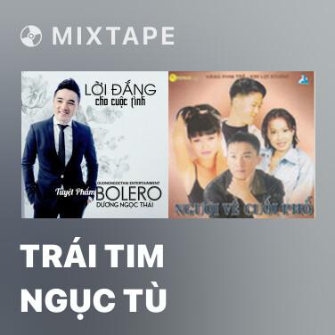 Mixtape Trái Tim Ngục Tù - Various Artists