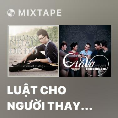 Mixtape Luật Cho Người Thay Thế - Various Artists
