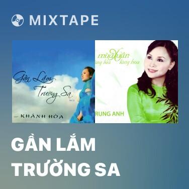 Radio Gần Lắm Trường Sa - Various Artists