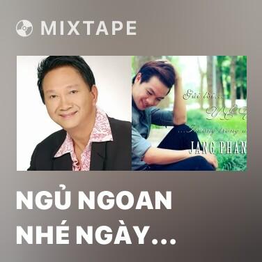 Mixtape Ngủ Ngoan Nhé Ngày Xưa - Various Artists