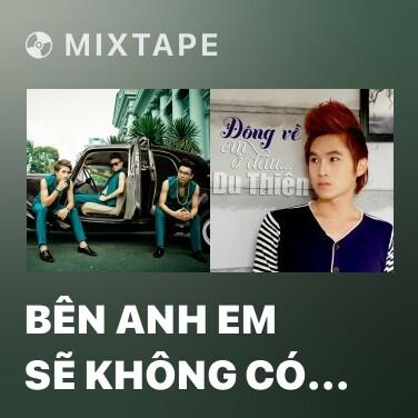 Radio Bên Anh Em Sẽ Không Có Tương Lai - Various Artists