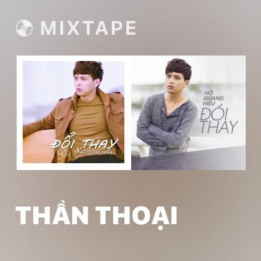 Mixtape Thần Thoại - Various Artists