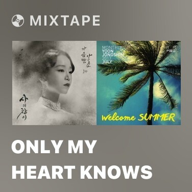Mixtape Only My Heart Knows
