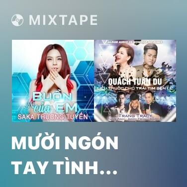 Radio Mười Ngón Tay Tình Yêu (Remix) - Various Artists