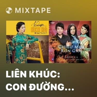 Mixtape Liên khúc: Con Đường Xưa Em Đi & Đừng Nói Xa Nhau - Various Artists