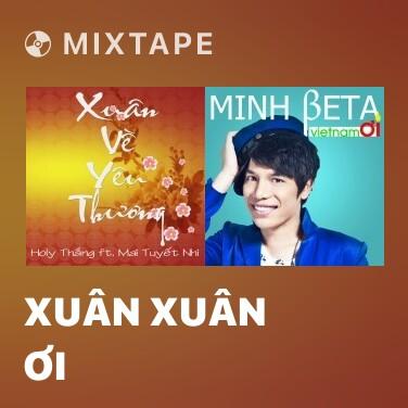 Mixtape Xuân Xuân Ơi - Various Artists