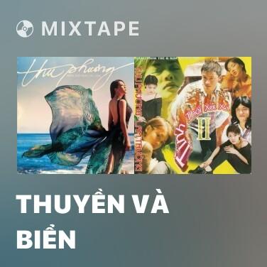 Mixtape Thuyền Và Biển - Various Artists