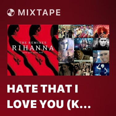 Radio Hate That I Love You (K Klassic Remix) - Various Artists