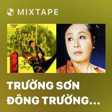 Mixtape Trường Sơn Đông Trường Sơn Tây - Various Artists