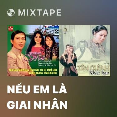 Mixtape Nếu Em Là Giai Nhân - Various Artists