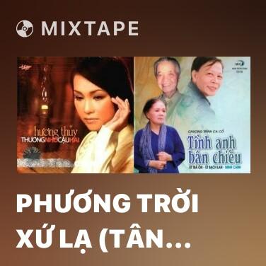 Mixtape Phương Trời Xứ Lạ (Tân Cổ) - Various Artists