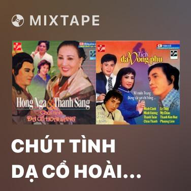 Radio Chút Tình Dạ Cổ Hoài Lang - Various Artists