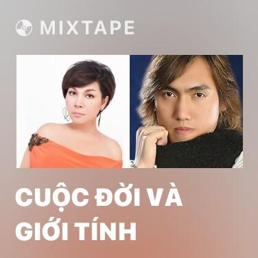 Mixtape Cuộc Đời Và Giới Tính - Various Artists