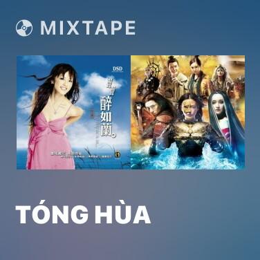 Mixtape Tóng Hùa - Various Artists