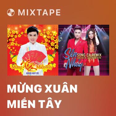 Mixtape Mừng Xuân Miền Tây - Various Artists