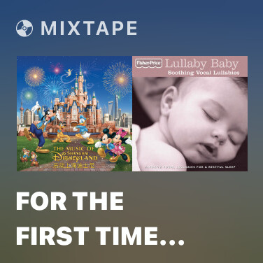 Mixtape For the First Time in Forever (From