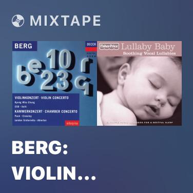 Mixtape Berg: Violin Concerto