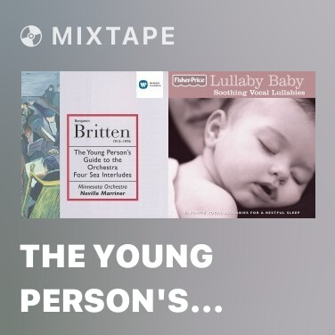 Mixtape The Young Person's Guide to the Orchestra Op. 34 - Various Artists