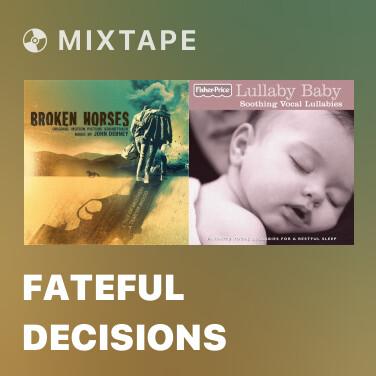 Mixtape Fateful Decisions