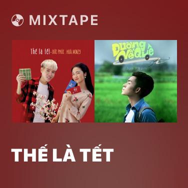 Mixtape Thế Là Tết - Various Artists