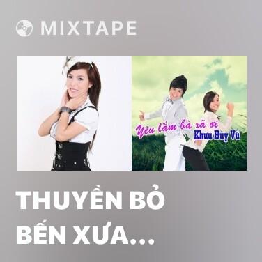 Radio Thuyền Bỏ Bến Xưa (Remix) - Various Artists