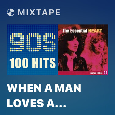 Mixtape When a Man Loves a Woman - Various Artists