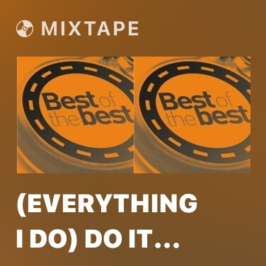 Radio (Everything I Do) Do It For You - Various Artists