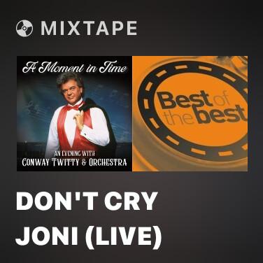 Mixtape Don't Cry Joni (Live) - Various Artists