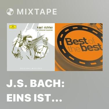 Mixtape J.S. Bach: Eins ist Not! Ach Herr, diese eine, BWV 453 - Various Artists