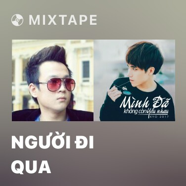 Mixtape Người Đi Qua - Various Artists