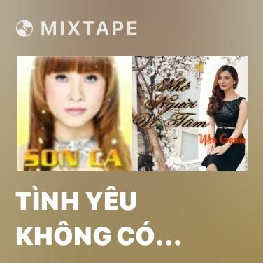 Mixtape Tình Yêu Không Có Anh - Various Artists