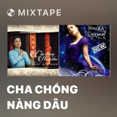 Mixtape Cha Chồng Nàng Dâu - Various Artists