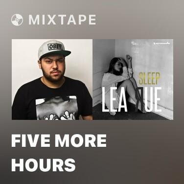 Mixtape Five More Hours - Various Artists
