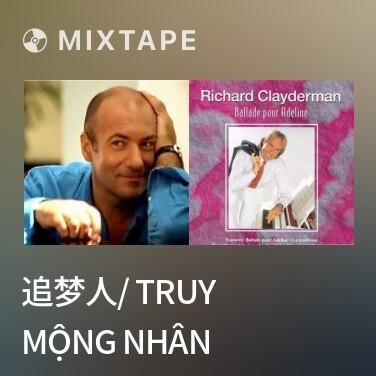 Radio 追梦人/ Truy Mộng Nhân - Various Artists