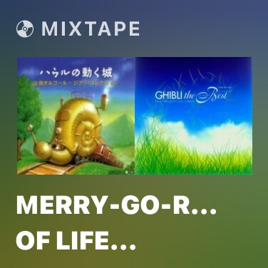 Mixtape Merry-Go-Round Of Life (Howl's Moving Castle) - Various Artists