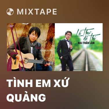 Mixtape Tình Em Xứ Quảng - Various Artists