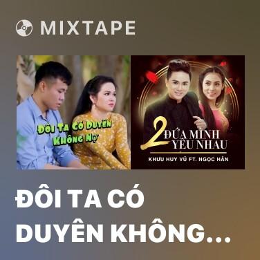 Radio Đôi Ta Có Duyên Không Nợ - Various Artists