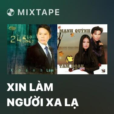 Mixtape Xin Làm Người Xa Lạ - Various Artists