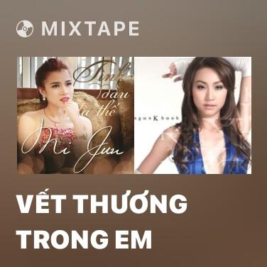Radio Vết Thương Trong Em - Various Artists