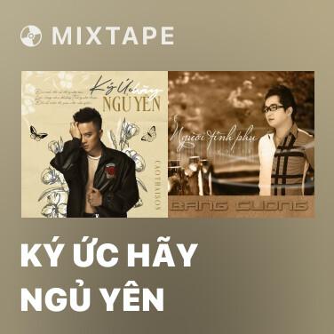 Mixtape Ký Ức Hãy Ngủ Yên - Various Artists