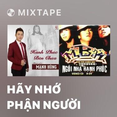 Mixtape Hãy Nhớ Phận Người - Various Artists