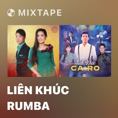 Mixtape Liên Khúc Rumba - Various Artists
