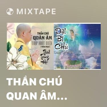 Mixtape Thần Chú Quan Âm Thập Nhất Diện (Tiếng Phạn) - Various Artists
