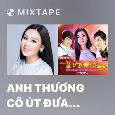Mixtape Anh Thương Cô Út Đưa Đò - Various Artists