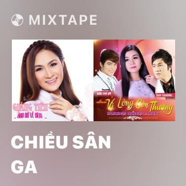 Mixtape Chiều Sân Ga - Various Artists