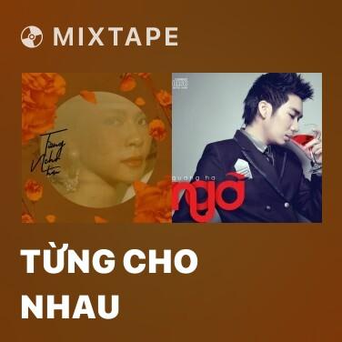 Mixtape Từng Cho Nhau - Various Artists