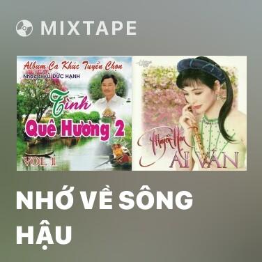 Mixtape Nhớ Về Sông Hậu - Various Artists