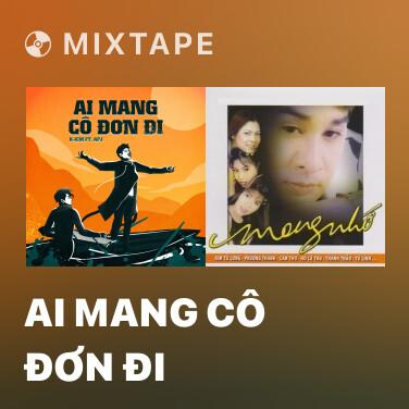 Mixtape Ai Mang Cô Đơn Đi - Various Artists