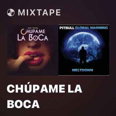 Mixtape Chúpame La Boca - Various Artists