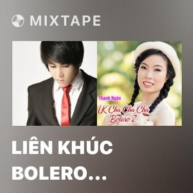 Mixtape Liên Khúc Bolero Đường Phố - Various Artists